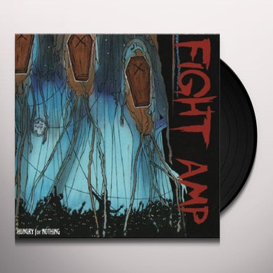 Fight Amp HUNGRY FOR NOTHING Vinyl Record