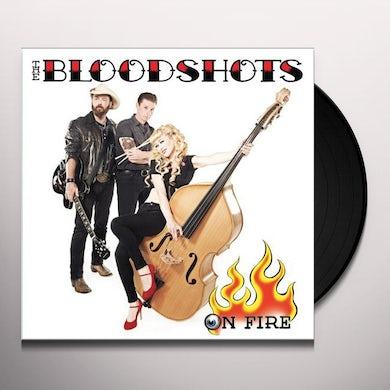 Bloodshots ON FIRE Vinyl Record