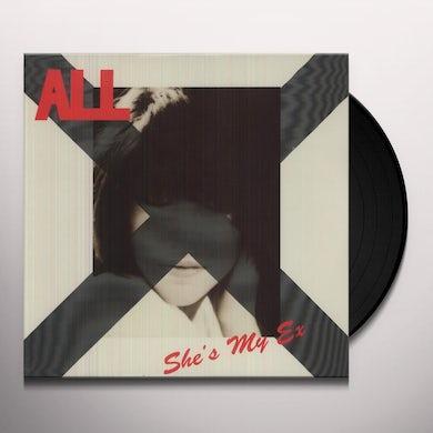 All SHE'S MY EX Vinyl Record