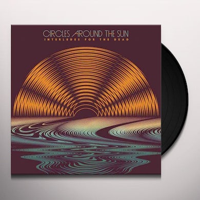 Circles Around The Sun / Neal Casal INTERLUDES FOR THE DEAD Vinyl Record