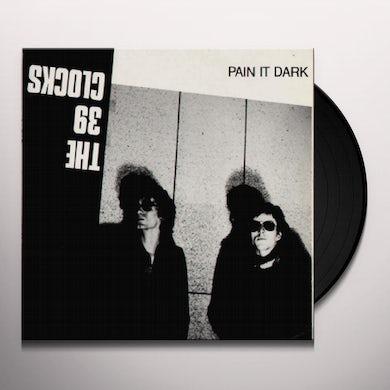 39 Clocks PAIN IN DARK Vinyl Record