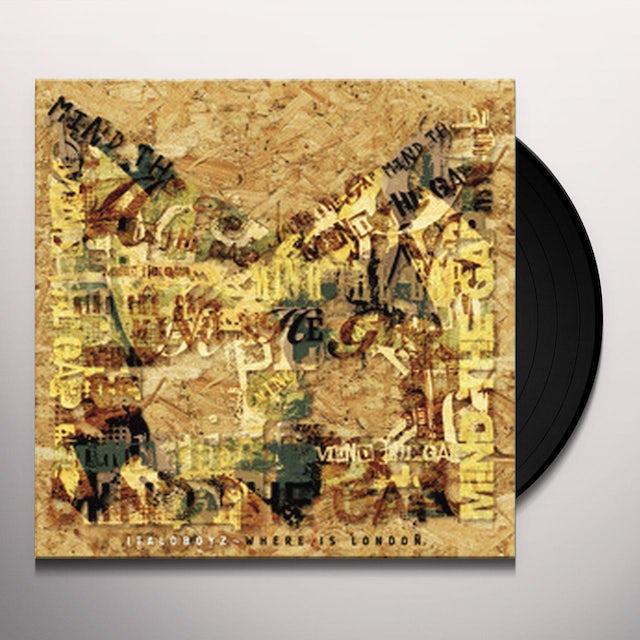 Italoboyz WHERE IS LONDON Vinyl Record