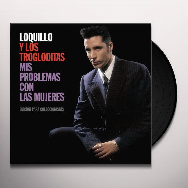 Loquillo y Los Trogloditas MIS PROBLEMAS CON LAS MUJERES Vinyl Record