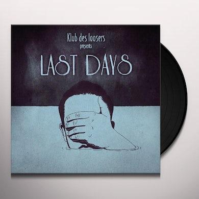 Klub Des Loosers PRESENTS LAST DAYS Vinyl Record