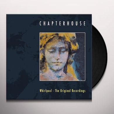Chapterhouse WHIRLPOOL: ORIGINAL RECORDINGS Vinyl Record