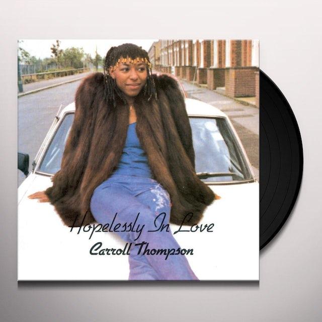 Carroll Thompson HOPELESSLY IN LOVE Vinyl Record