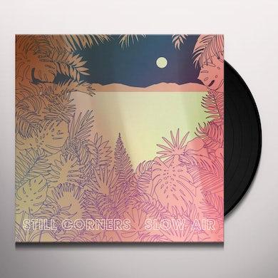 Still Corners SLOW AIR Vinyl Record