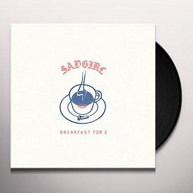SadGirl BREAKFAST FOR 2 Vinyl Record