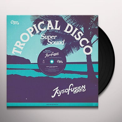 Michael Boothman & Kysofusion Band CAN'T STOP DANCING Vinyl Record