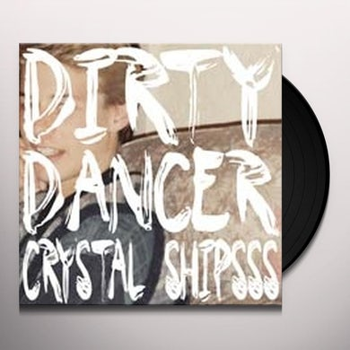 Crystal Shipsss DIRTY DANCER Vinyl Record