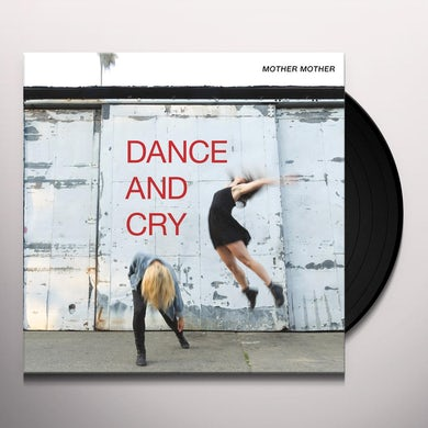 Mother Mother DANCE & CRY Vinyl Record