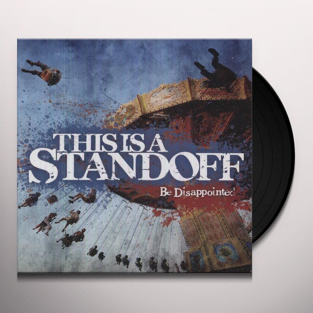This Is A Standoff BE DISAPPOINTED Vinyl Record