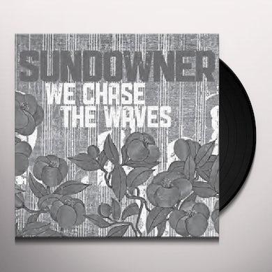 Sundowner WE CHASE THE WAVES Vinyl Record