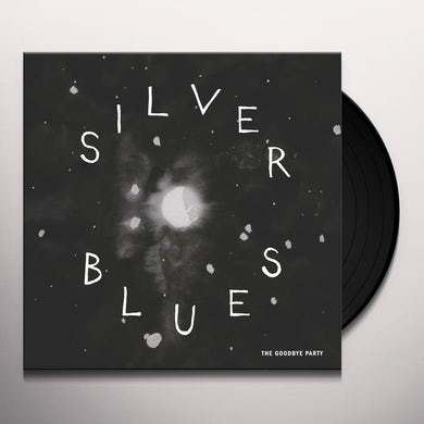 Goodbye Party SILVER BLUES Vinyl Record