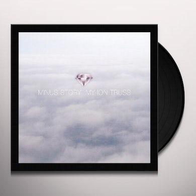 Minus Story MY ION TRUSS Vinyl Record