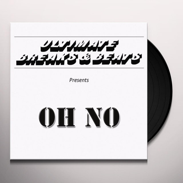 Oh No ULTIMATE BREAKS & BEATS Vinyl Record