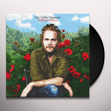 Hiss Golden Messenger HALLELUJAH ANYHOW Vinyl Record