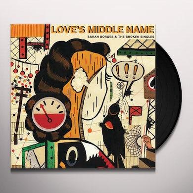Sarah Borges & Broken Singles LOVE'S MIDDLE NAME Vinyl Record