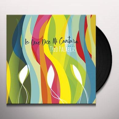 Trio Palabras LO QUE DICE MI CANTARA Vinyl Record