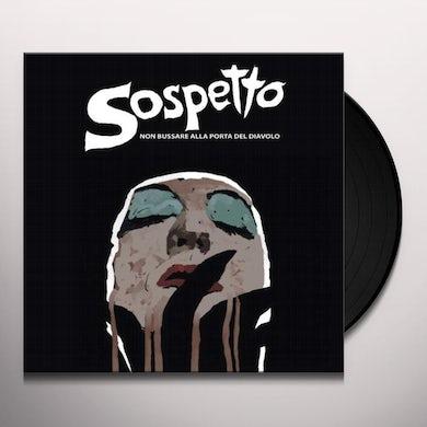 SOSPETTO   NON BUSSARE ALLA PORTA DEL DIAVOLO / O.S.T. Vinyl Record