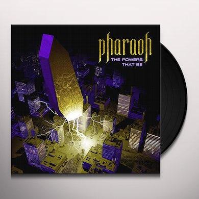 Pharaoh POWERS THAT BE Vinyl Record
