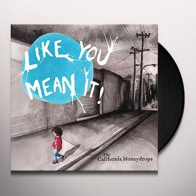 California Honeydrops LIKE YOU MEAN IT Vinyl Record