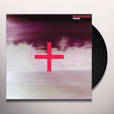 Blank Dogs PHRASES Vinyl Record