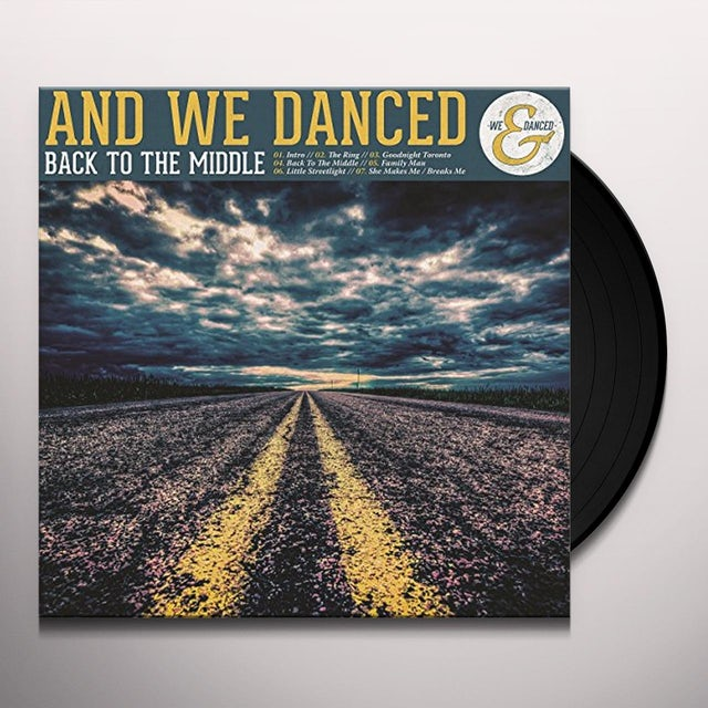 AND WE DANCED BACK TO THE MIDDLE Vinyl Record
