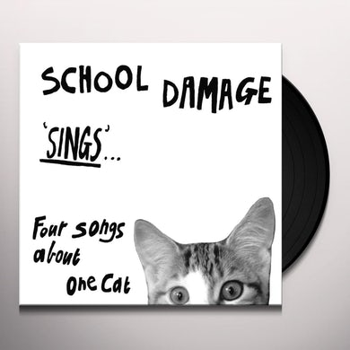 School Damage SINGS FOUR SONGS ABOUT ONE CAT Vinyl Record