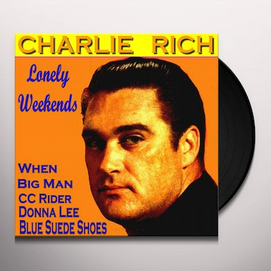 Charlie Rich LONELY WEEKENDS Vinyl Record