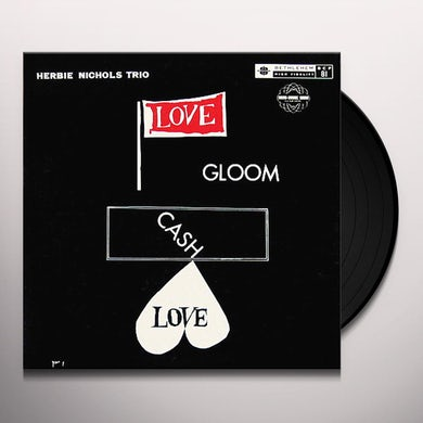 Herbie Trio Nichols LOVE GLOOM CASH LOVE Vinyl Record