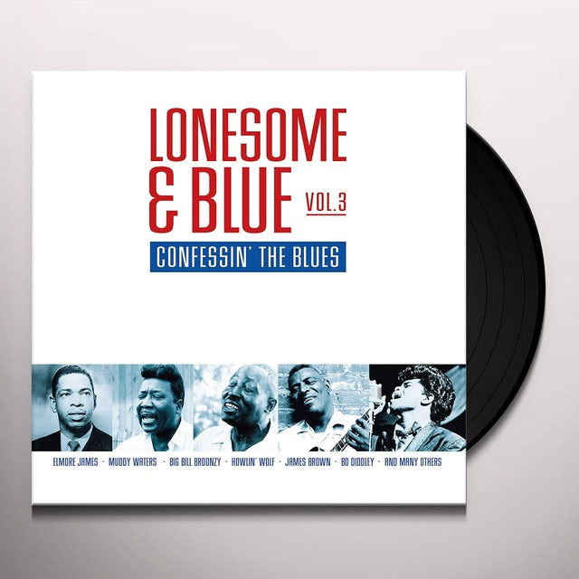 Lonesome & Blue 3: Confessin The Blues / Various