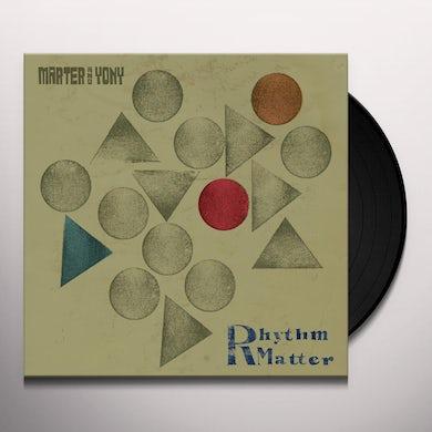 Marter & Yony RHYTHM MATTER Vinyl Record