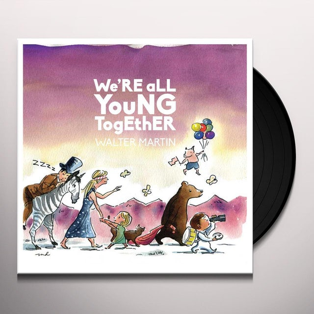 Walter Martin WE'RE ALL YOUNG TOGETHER Vinyl Record