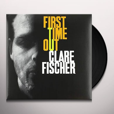 Clare Fisher FIRST TIME OUT Vinyl Record