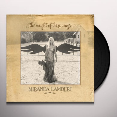 Miranda Lambert WEIGHT OF THESE WINGS Vinyl Record