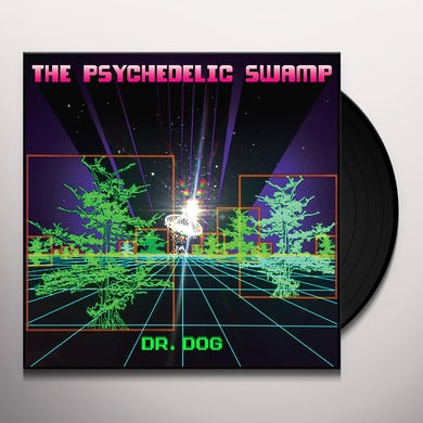 Dr. Dog PSYCHEDELIC SWAMP Vinyl Record