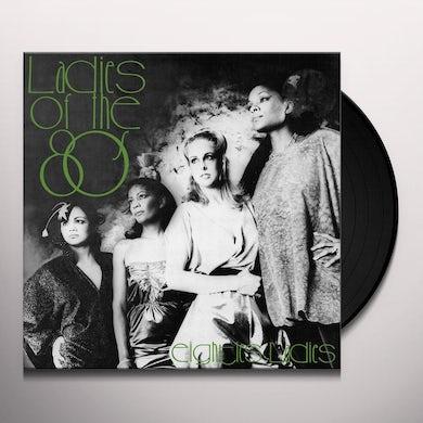 LADIES OF THE EIGHTIES Vinyl Record