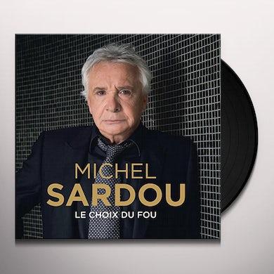 Michel sardou LE CHOIX DU FOU Vinyl Record