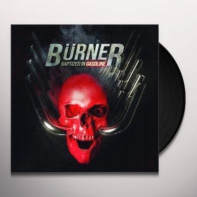 Burner BAPTIZED IN GASOLINE Vinyl Record