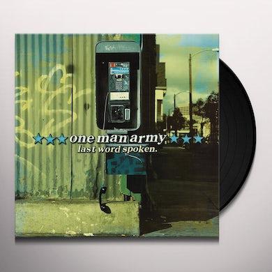 One Man Army LAST WORD SPOKEN Vinyl Record