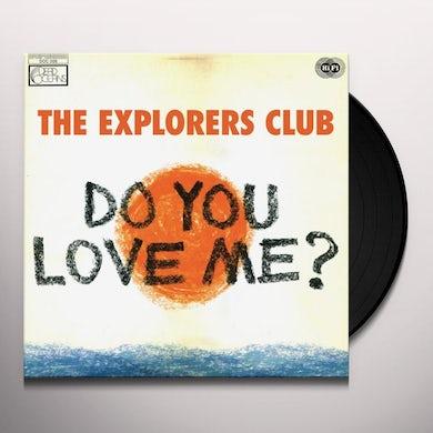Explorers Club DO YOU LOVE ME / CARRY ME Vinyl Record