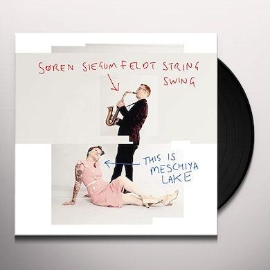 Soren Siegumfeldt / String Swing THIS IS MESCHIYA LAKE Vinyl Record