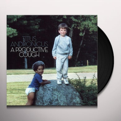 Titus Andronicus A PRODUCTIVE COUGH Vinyl Record