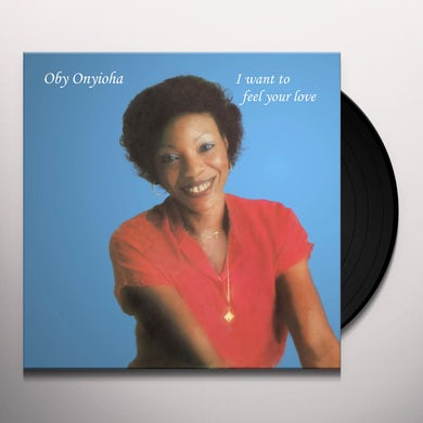 Oby Onyioha I WANT TO FEEL YOUR LOVE Vinyl Record
