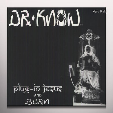 Dr. Know PLUG IN JESUS / BURN Vinyl Record