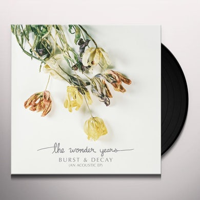 Wonder Years BURST & DECAY Vinyl Record