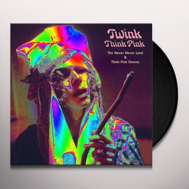 Twink THINK PINK: THE NEVER NEVER LAND & THINK PINK DEMS Vinyl Record