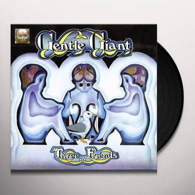 Gentle Giant THREE FRIENDS Vinyl Record