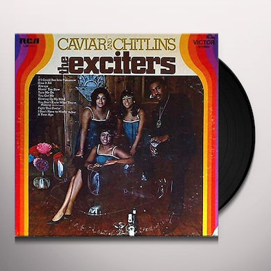 Exciters CAVIAR & CHITLINS Vinyl Record